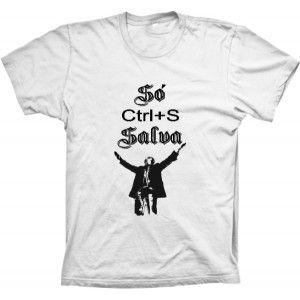 Camiseta Só Ctrl+S Salva