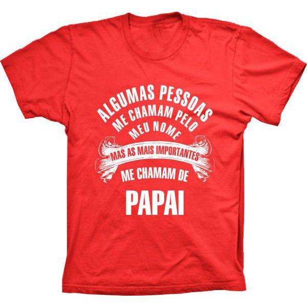 Camiseta Pessoas Importantes Me Chamam de Papai