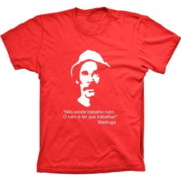 Camiseta Seu Madruga Não Existe Trabalho Ruim