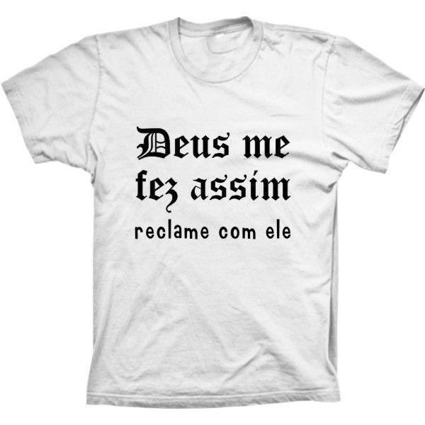 Camiseta Deus Me Fez Assim