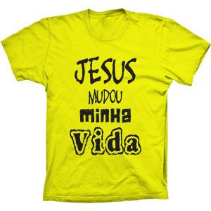 Camiseta Jesus Mudou A Minha Vida
