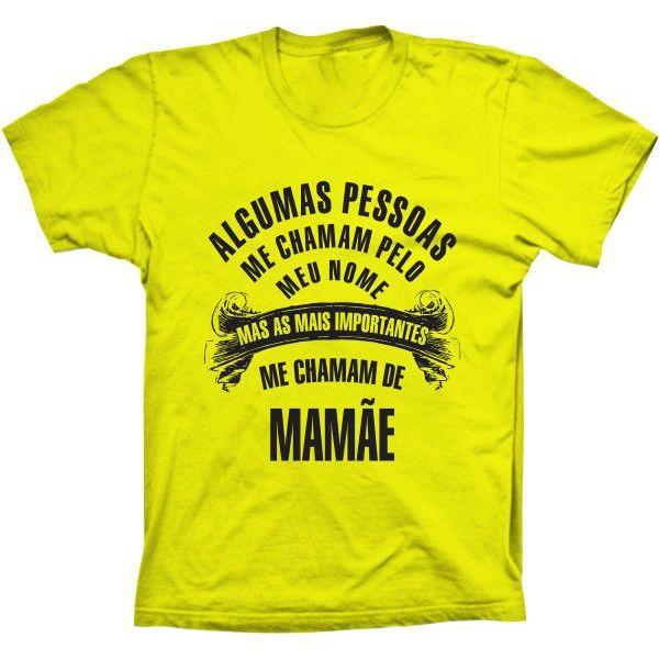 Camiseta Pessoas importantes me Chamam de Mamãe
